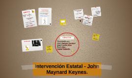 Interención Estatal - John Maynard Keynes.