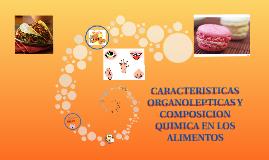 Copy of CARACTERISTICAS ORGANOLEPTICAS Y COMPOSICION QUIMICA EN LOS
