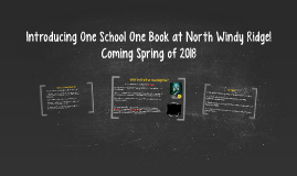 Copy of Introducing One School One Book at North Windy Ridge!