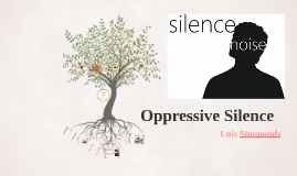 Oppressive Silence
