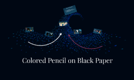 Copy of Colored Pencil on Black Paper