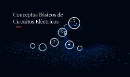 Conceptos Básicos de Circuitos Eléctricos