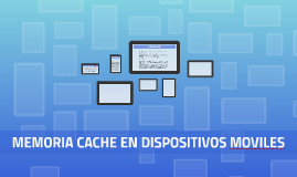 MEMORIA CACHE-DISPOSITIVOS MOVILES
