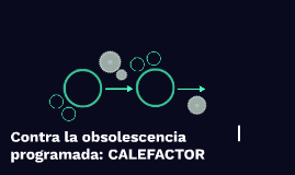 Contra la obsolescencia programada: CALEFACTOR