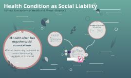 Health Condition as Social Liability