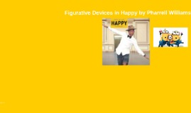 "Figurative language for Pharrell Williams ""Happy"""