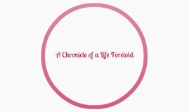 Chronicle of a Life Foretold