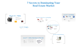 7 Secrets To Dominating Your Real Estate Market