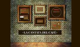 <LA CANTATA DEL CAFÉ>