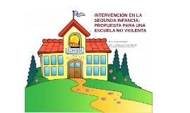 INTERVENCIÓN EN LA SEGUNDA INFANCIA: PROPUESTA PARA UNA ESCUELA NO VIOLENTA