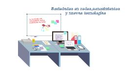 Sociedades en redes,conocimientos y nuevas tecnologías