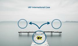 UEF International Case