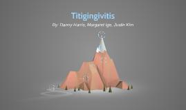 Titigingivitis
