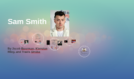 Sam Smith Music Presentation