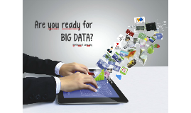 Copy of Are you ready for big data?
