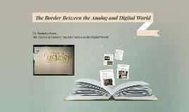 Border Between __ and Digital World