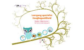 Leergang Specialist Hoogbegaafdheid Module 3