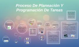 Proceso De Planeación Y Programación De Tareas