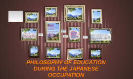PHILOSOPHY OF EDUCATION DURING THE JAPANESE OCCUPATION