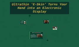 Ultrathin 'E-Skin' Turns Your Hand into an Electronic Displa