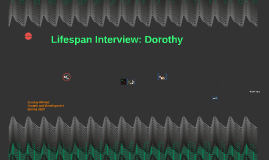 Lifespan Interview: Dorothy