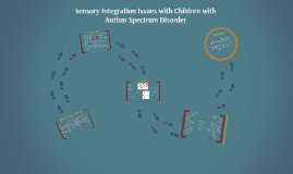 Sensory Integration Issues with Children with Autism Spectru