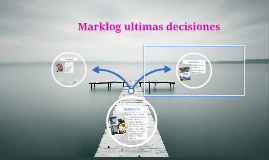 marklog ultimas decisiones