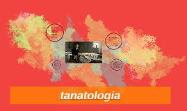 Copy of tanatologia