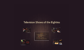 Television Show's of the Eighties