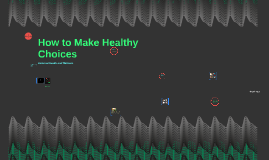 How to Make Healthy Choices