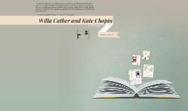 Willa Cather and Kate Chopin