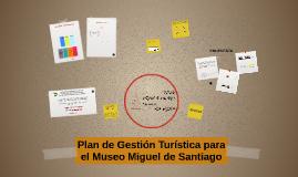 Plan de Gestión Turística para el Museo Miguel de Santiago