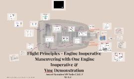 XIV.C, D & E Mulit engine Flight principles, One Engine Inoperative & Vmc Demonstration