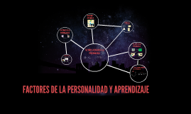 Copy of FACTORES DE LA PERSONALIDAD Y APRENDIZAJE