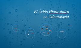 Copia de El Ácido Hilurónico en Odontología