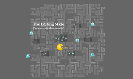 The Editing Maze