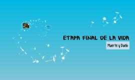 ETAPA FINAL DE LA VIDA
