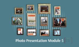 Photo Presentation Module 5