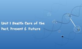 Health Care of the Past, Present & Future