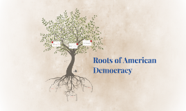 Roots of American Democracy - Ch. 2, Section 1
