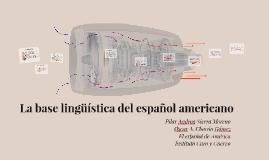 La base lingüística del español americano