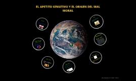 EL APETITO SENSITIVO Y EL ORIGEN DEL MAL MORAL
