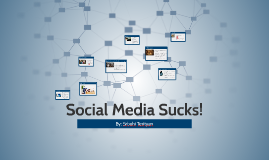 Social Media Sucks!