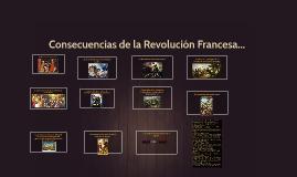 Copy of Consecuencias de la Revolución Francesa...