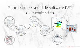 El proceso personal de software PSP - 1 Introducción