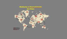 Copy of Obstáculos ao Desenvolvimento dos Países
