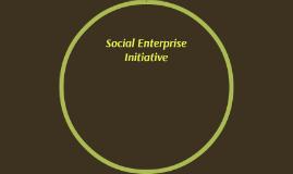 Social Enterprise Initiative