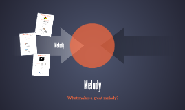 Melody: What Makes a Great Melody?