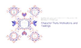 Character Traits, Motivations, and Feelings