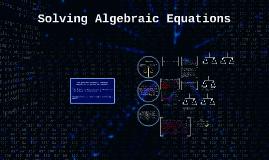 Copy of Solving Algebraic Equations